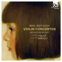 Berg & Beethoven: Violin Concertos - Isabelle Faust