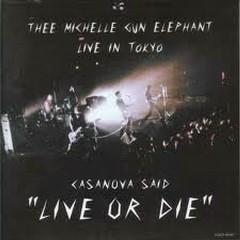 Casanova Said Live Or Die Bonus CD - Thee Michelle Gun Elephant