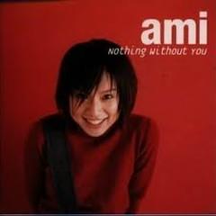 Nothing Without You - Ami Suzuki