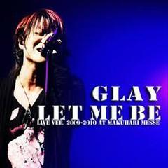 LET ME BE Live Ver. 2009-2010 at makuhari messe