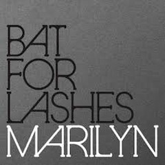 Marilyn - Bat for Lashes