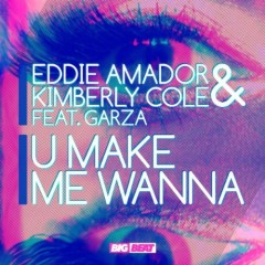 U Make Me Wanna (CDR) - Eddie Amador,Kimberly Cole,Garza