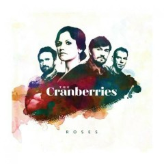 Roses (Deluxe Version) (CD1) - The Cranberries