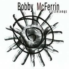 Circlesongs - Bobby McFerrin