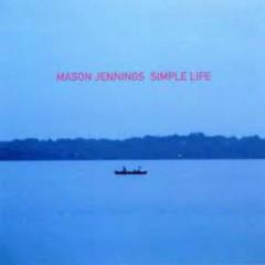 Simple Life - Mason Jennings