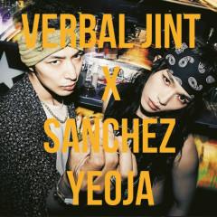 Yeoja - Verbal Jint,Sanchez