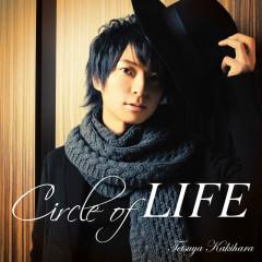 Circle of LIFE - Tetsuya Kakihara