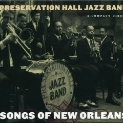 Songs of New Orleans - Part II - The Preservation Hall Jazz Band