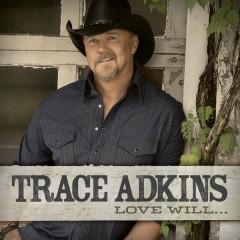 Love Will... - Trace Adkins