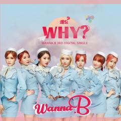 Why (3rd Single) - WANNA.B