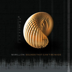 Sounds That Can't Be Made - Marillion