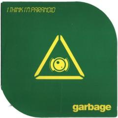 I Think I'm Paranoid (CD 2)  - Garbage