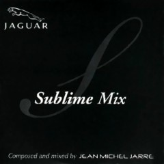 Sublime Mix - Jean Michel Jarre