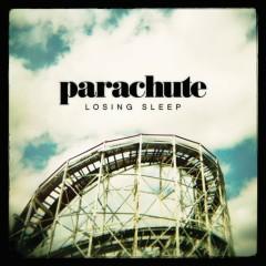 Losing Sleep (Deluxe Edition) - Parachute