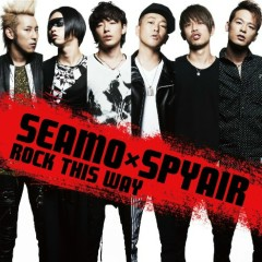 Rock This Way - SEAMO,SPYAIR