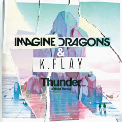 Thunder (Official Remix) - Imagine Dragons