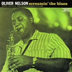 Screamin' The Blues - Oliver Nelson