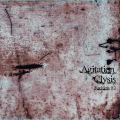 Agitation Clysis -Reckless 02-