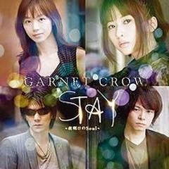 Stay ~夜明けのSoul~ (~Yoake no Soul~) - Garnet Crow