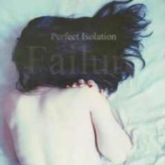 Perfect Isolation - Failure
