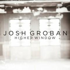 Higher Window (UK Promo CDS) - Josh Groban
