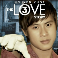 The Love Story 3 - Nguyên Khôi