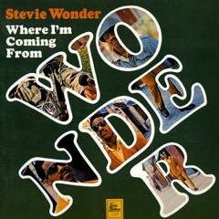 Where I'm Coming From - Stevie Wonder