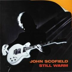 Still Warm - John Scofield