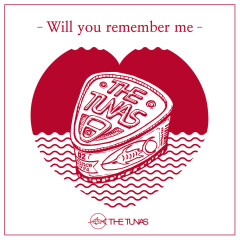 Will You Remember Me (Single) - The Tunas