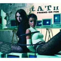 Friend Or Foe (UK Version)-EP - t.A.T.u.
