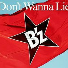 Don't Wanna Lie - B'z