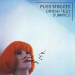 Puss 'N' Boots - Crash Test Dummies