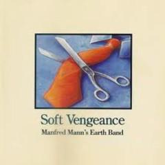 Soft Vengeance - Manfred Mann's Earth Band