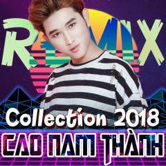 Cao Nam Thành Remix Collection 2018 - Cao Nam Thành