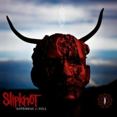 Antennas to Hell (Special Edition) (CD1) - Slipknot