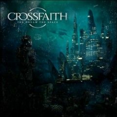 The Dream, The Space - Crossfaith
