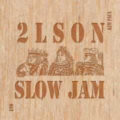 Slow Jam - 2LSON