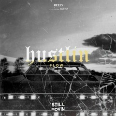 Hustlin Flow (Single) - Reezy, Euroz