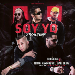 Soy Yo (Remix) (Single) - Nio Garcia, Tempo, Lyan, Brray