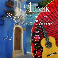 Armik - Romantic Spanish Guitar Vol 2 - Armik