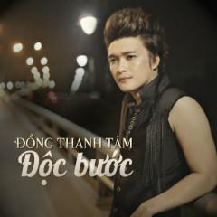 Độc Bước  - Đồng Thanh Tâm