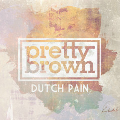 Dutch Pain - Pretty Brown