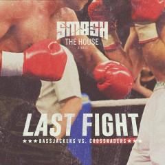 LAST FIGHT (Single) - Bassjackers, Crossnaders