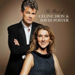 The Best Of Celine Dion & David Foster - Céline Dion
