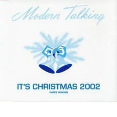 It's Christmas 2002 - Modern Talking