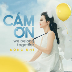 Cảm Ơn (We Belong Together)