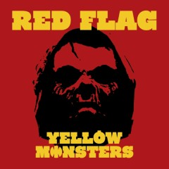 Red Flag - Yellow Monsters