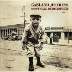 Dont Call Me Buckwheat - Garland Jeffreys