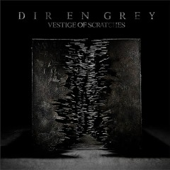 VESTIGE OF SCRATCHES CD1 - Dir En Grey