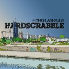 Hardscrabble - The Flashbulb